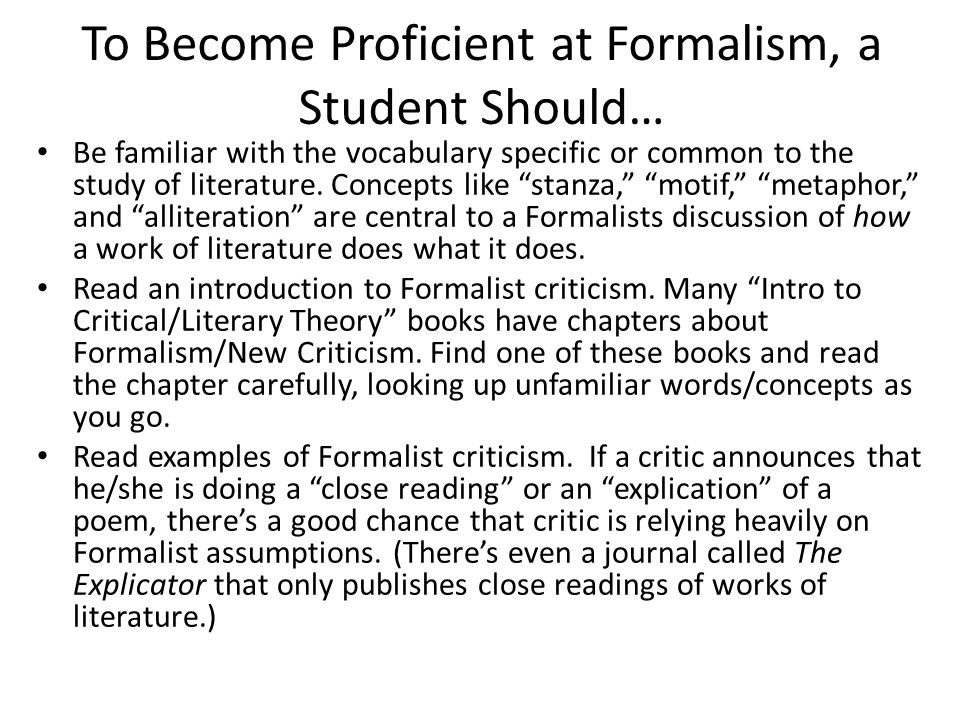 a discussion of the formalist method of literary criticism This approach is as old as literary criticism itself, but it was developed in the  twentieth  as an example of how formalistic criticism approaches literary works,   carl jung (1875-1961), a student of freud, came to the conclusion that some of  his.