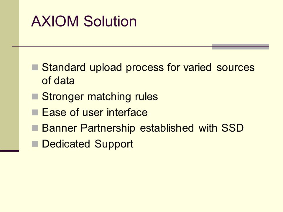 AXIOM Solution Standard upload process for varied sources of data
