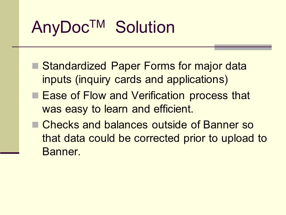 AnyDocTM Solution Standardized Paper Forms for major data inputs (inquiry cards and applications)