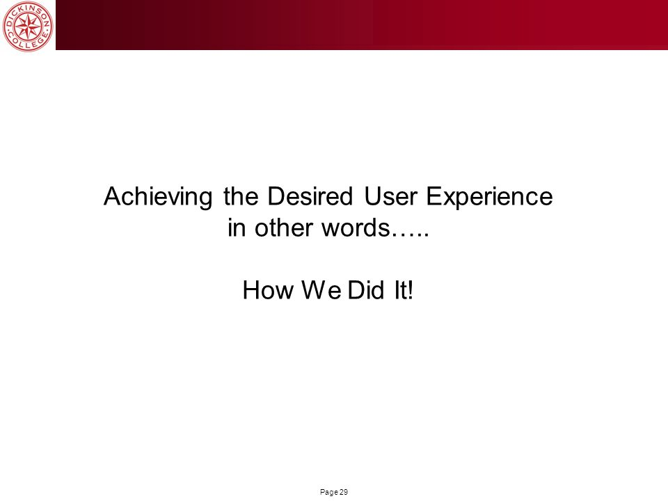 Achieving the Desired User Experience in other words….. How We Did It!