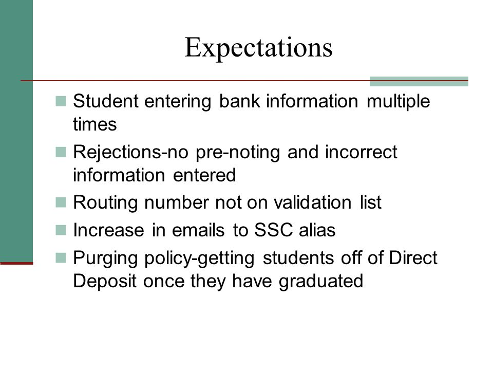 Expectations Student entering bank information multiple times