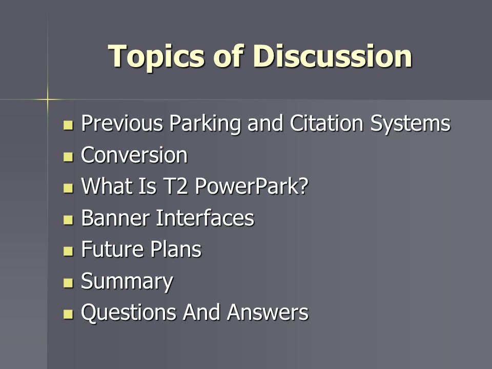 Topics of Discussion Previous Parking and Citation Systems Conversion
