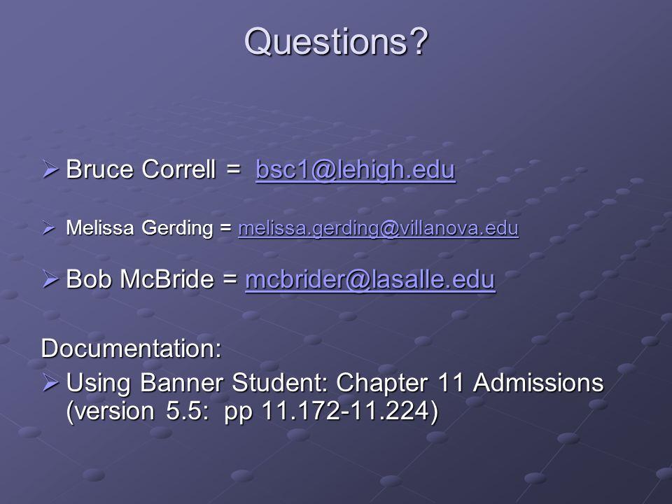 Questions Bruce Correll = bsc1@lehigh.edu
