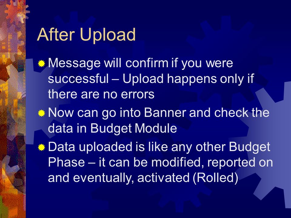 After Upload Message will confirm if you were successful – Upload happens only if there are no errors.