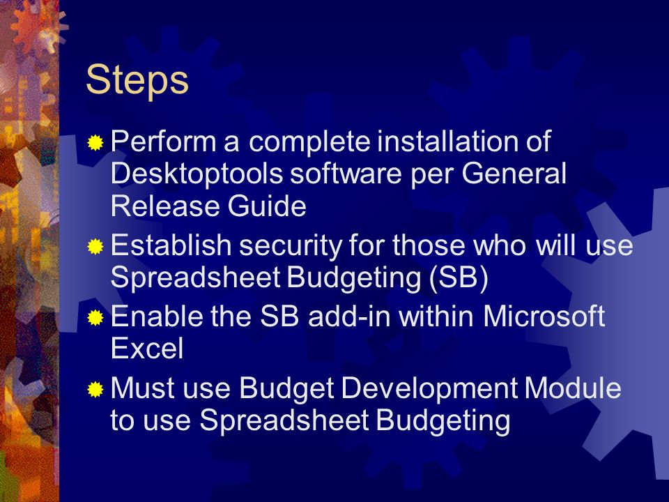 Steps Perform a complete installation of Desktoptools software per General Release Guide.