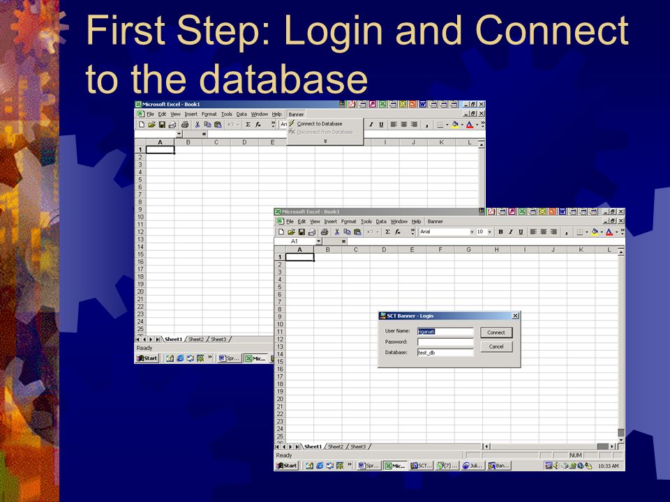 First Step: Login and Connect to the database
