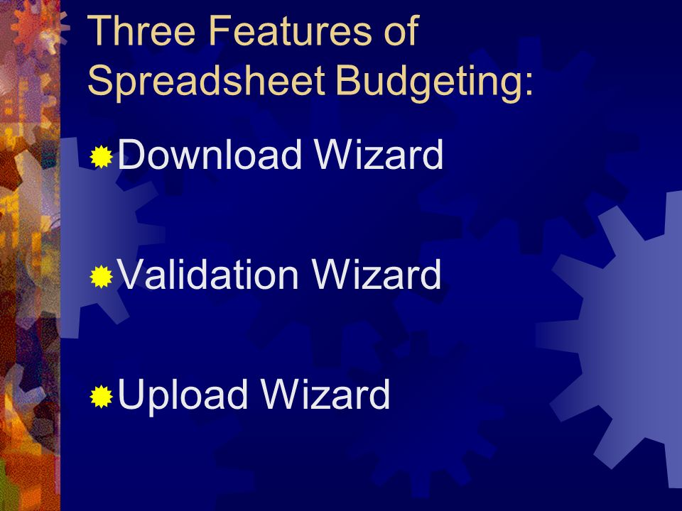 Three Features of Spreadsheet Budgeting: