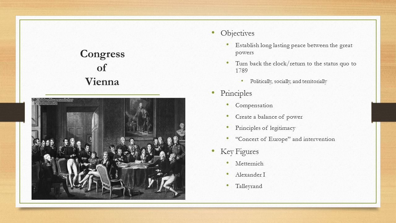 effects of the french revolution on europe and the role of the congress of vienna Results of the congress of vienna the men who, in the nine months from september 1814 to june 1815, redrew the map of europe were diplomats of the old school francis i and the prince von metternich of austria, frederick william iii and the prince von hardenberg of prussia, alexander i of russia, viscount castlereagh of england, talleyrand of france, and the representatives of the secondary.