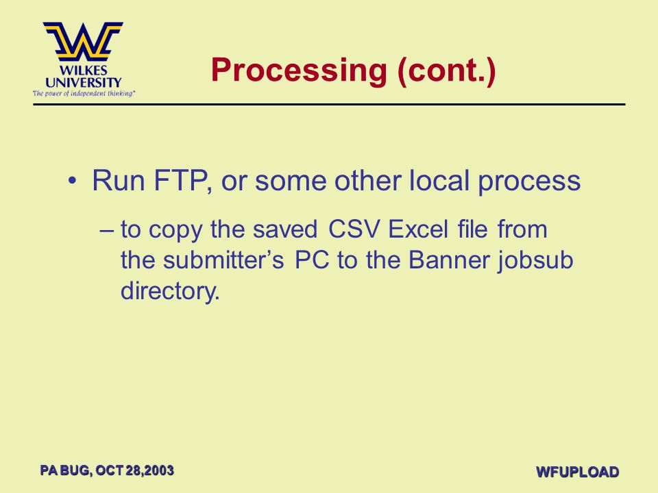Processing (cont.) Run FTP, or some other local process