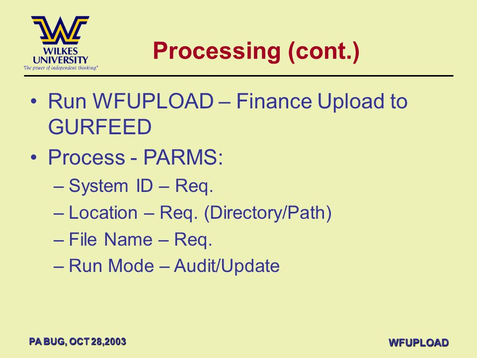 Processing (cont.) Run WFUPLOAD – Finance Upload to GURFEED