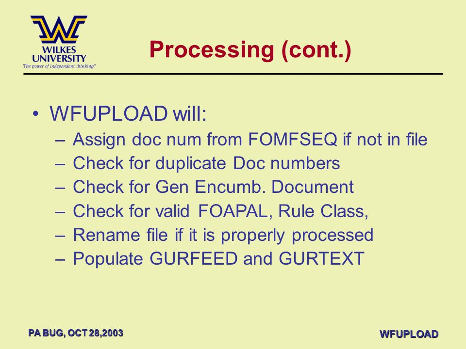 Processing (cont.) WFUPLOAD will: