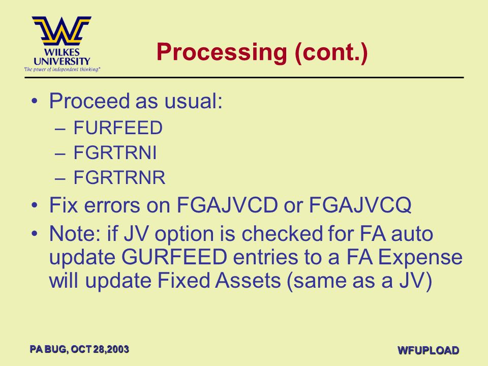 Processing (cont.) Proceed as usual: Fix errors on FGAJVCD or FGAJVCQ