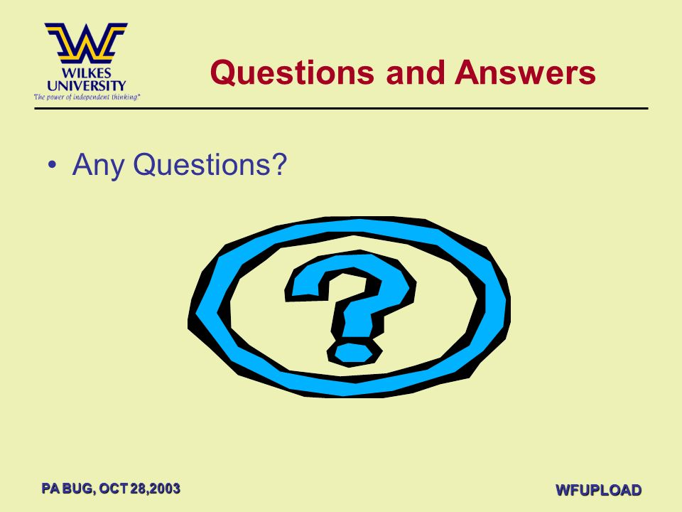 Questions and Answers Any Questions WFUPLOAD