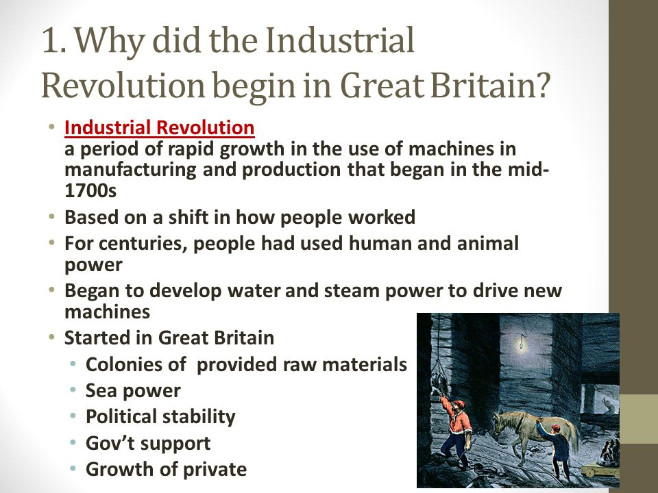why the industrial revolution first occured The industrial revolution - why it started in great britain great britain industrialized first because they had access to abundant natural resources.