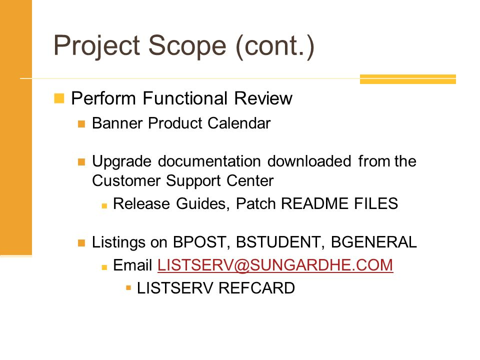 Project Scope (cont.) Perform Functional Review