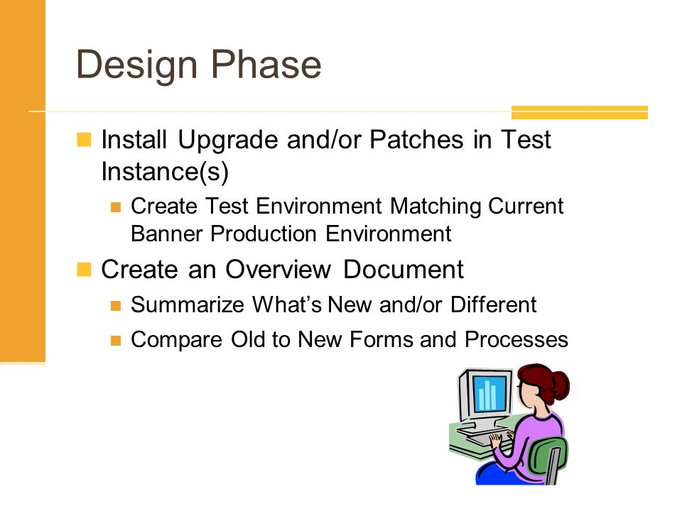 Design Phase Install Upgrade and/or Patches in Test Instance(s)