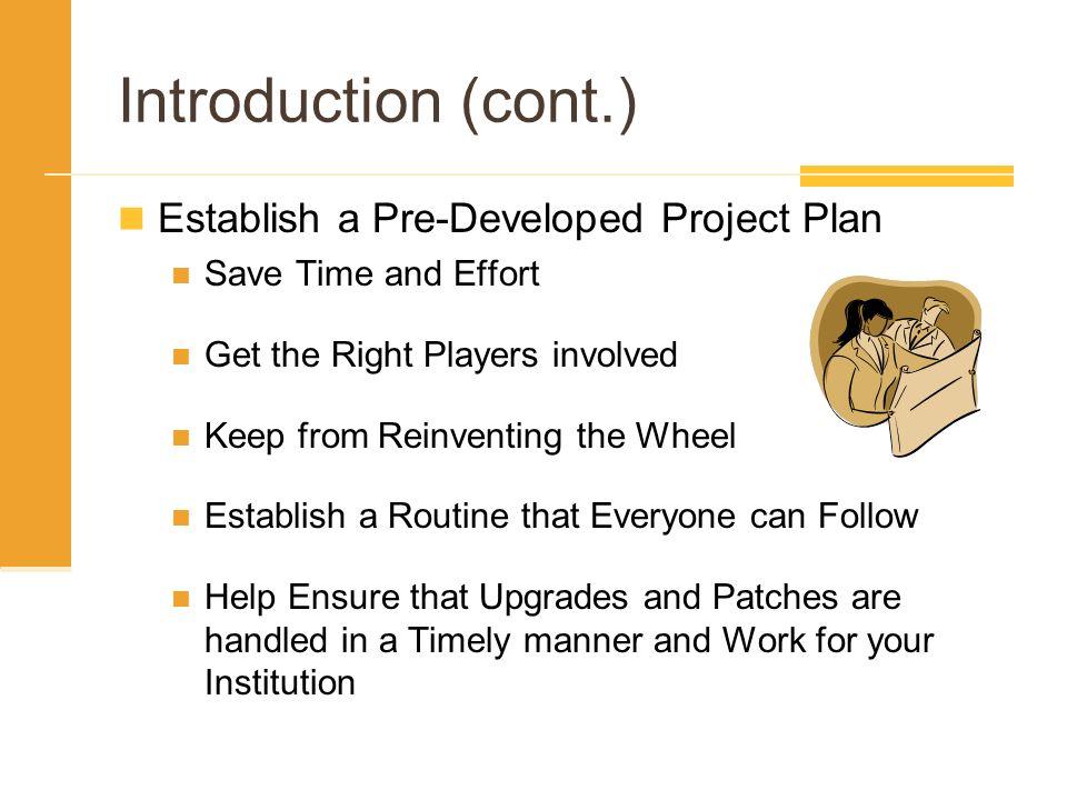 Introduction (cont.) Establish a Pre-Developed Project Plan