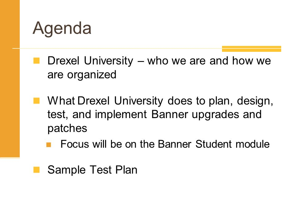 Agenda Drexel University – who we are and how we are organized