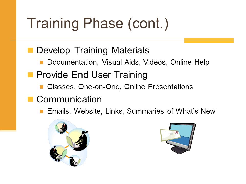 Training Phase (cont.) Develop Training Materials
