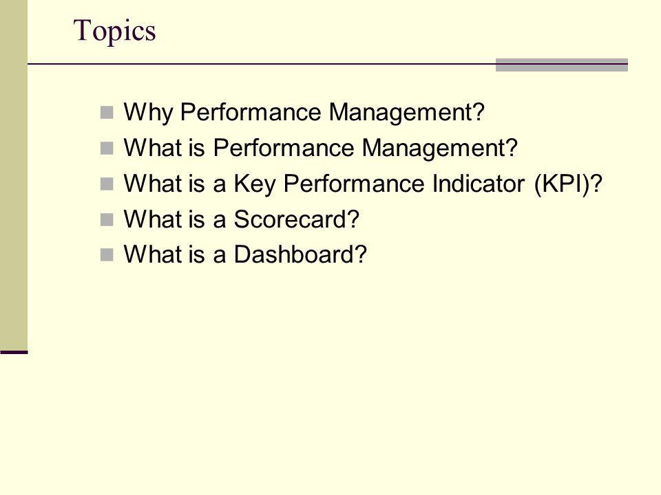 Topics Why Performance Management What is Performance Management