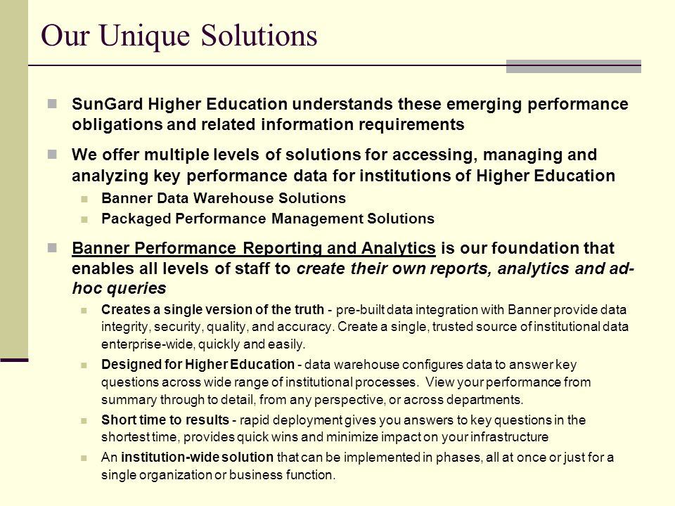 Our Unique Solutions SunGard Higher Education understands these emerging performance obligations and related information requirements.