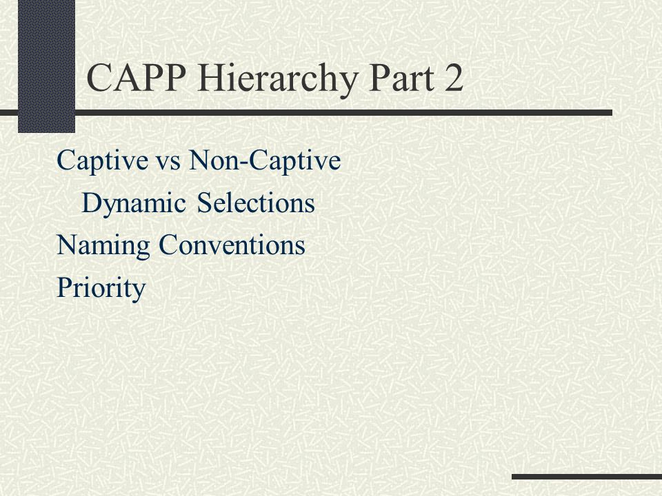 CAPP Hierarchy Part 2 Captive vs Non-Captive Dynamic Selections