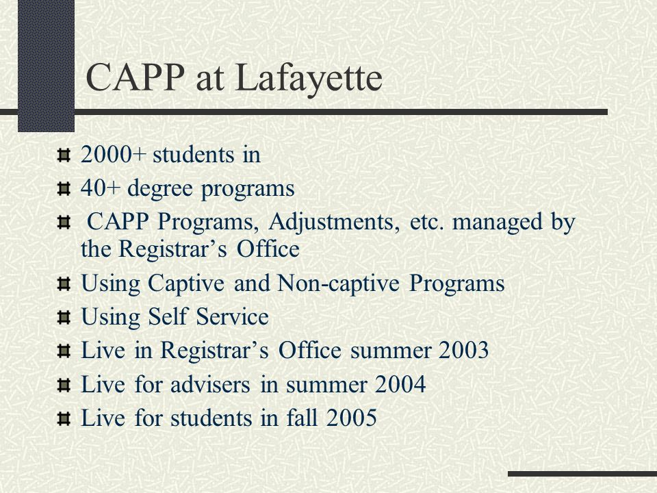 CAPP at Lafayette 2000+ students in 40+ degree programs