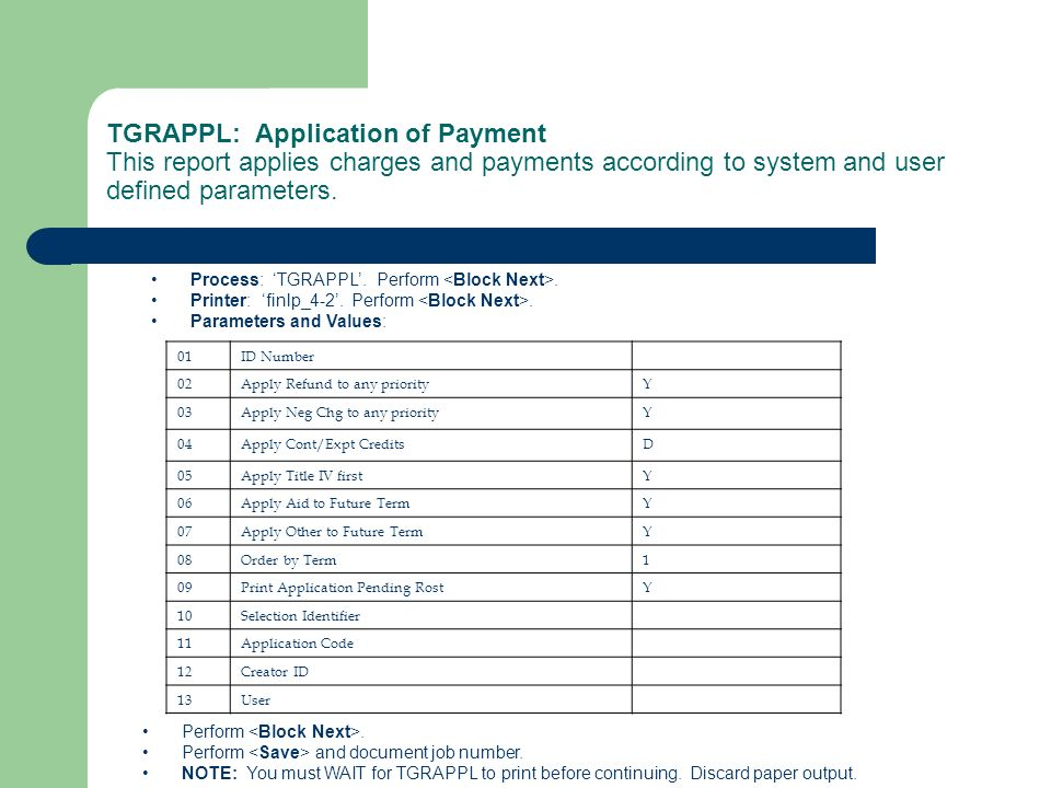 TGRAPPL: Application of Payment This report applies charges and payments according to system and user defined parameters.