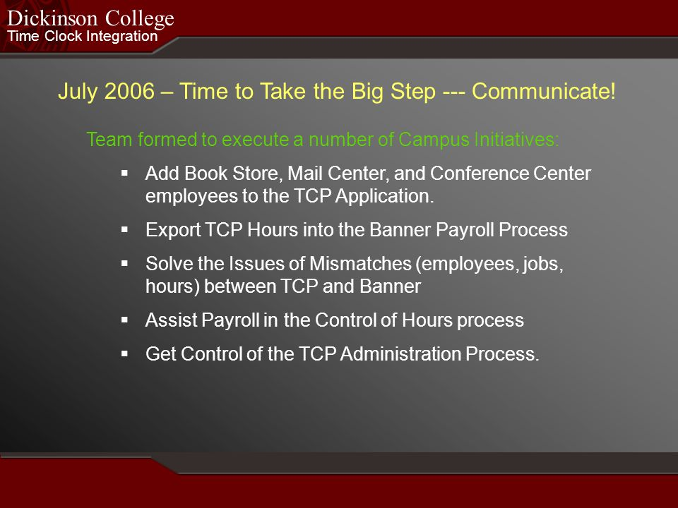 July 2006 – Time to Take the Big Step --- Communicate!