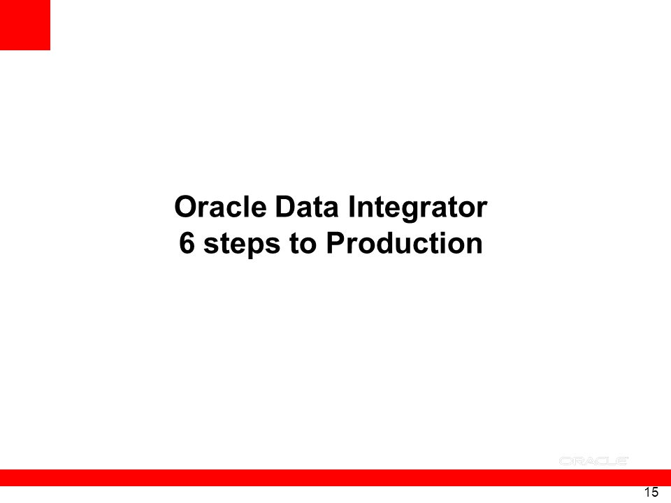 Oracle Data Integrator 6 steps to Production