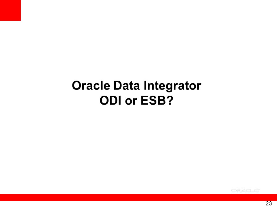 Oracle Data Integrator ODI or ESB