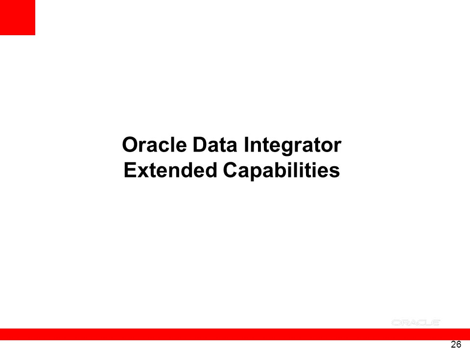 Oracle Data Integrator Extended Capabilities