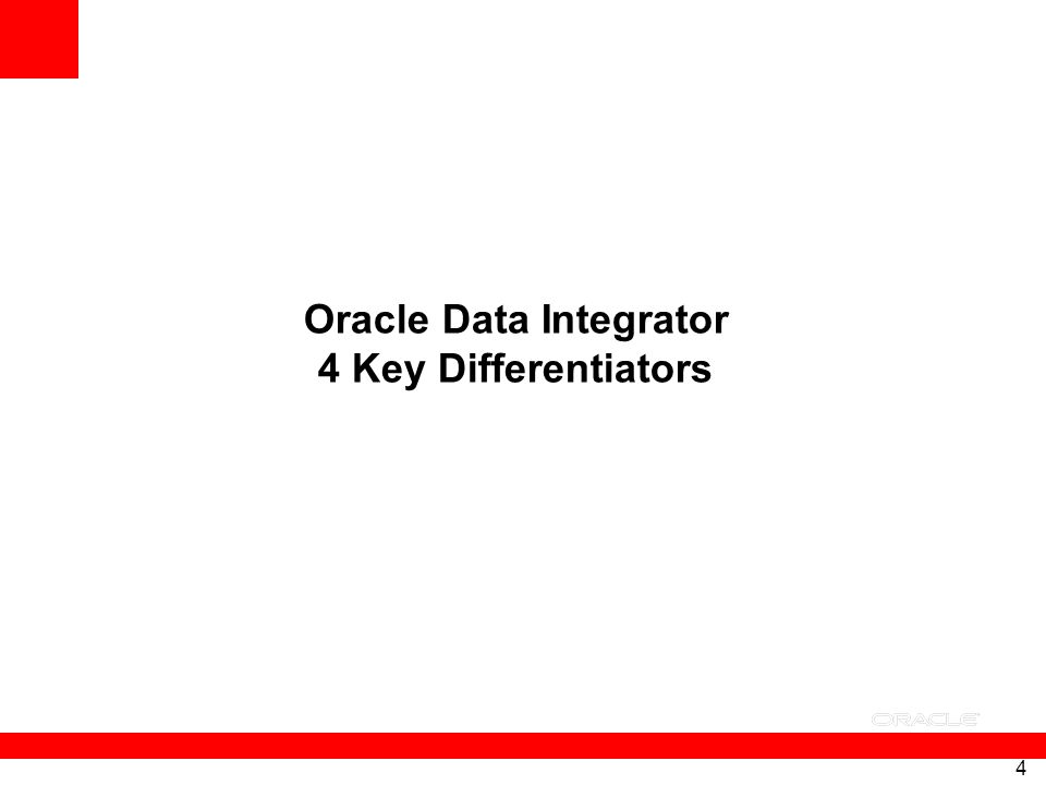 Oracle Data Integrator 4 Key Differentiators
