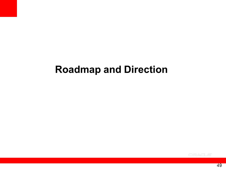Roadmap and Direction