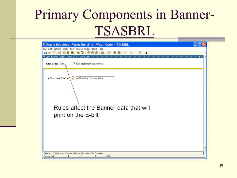 Primary Components in Banner- TSASBRL