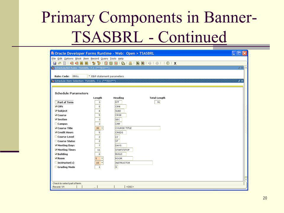 Primary Components in Banner- TSASBRL - Continued
