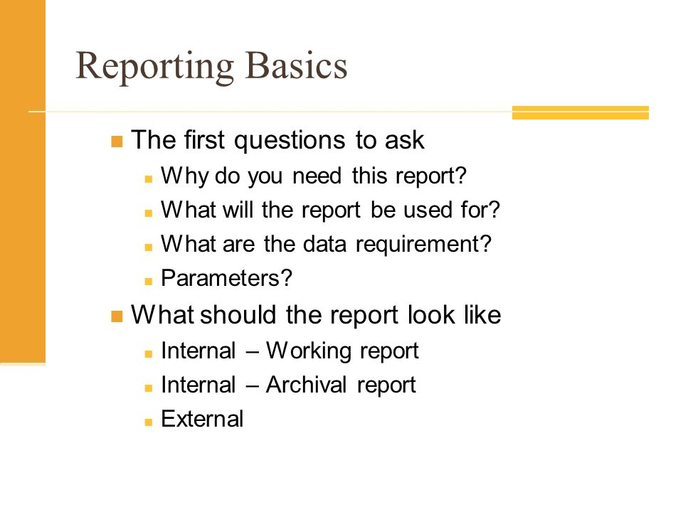 Reporting Basics The first questions to ask