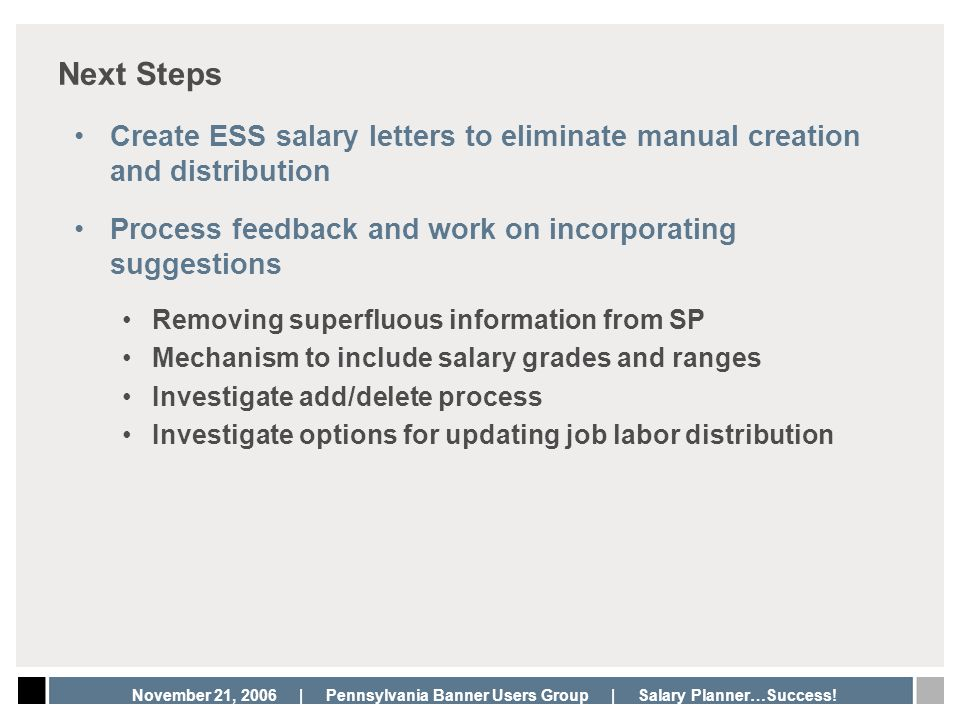 Next Steps Create ESS salary letters to eliminate manual creation and distribution. Process feedback and work on incorporating suggestions.