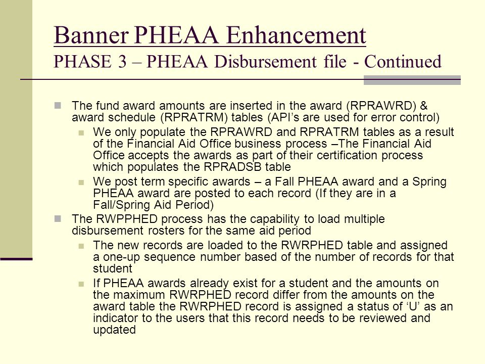 Banner PHEAA Enhancement PHASE 3 – PHEAA Disbursement file - Continued