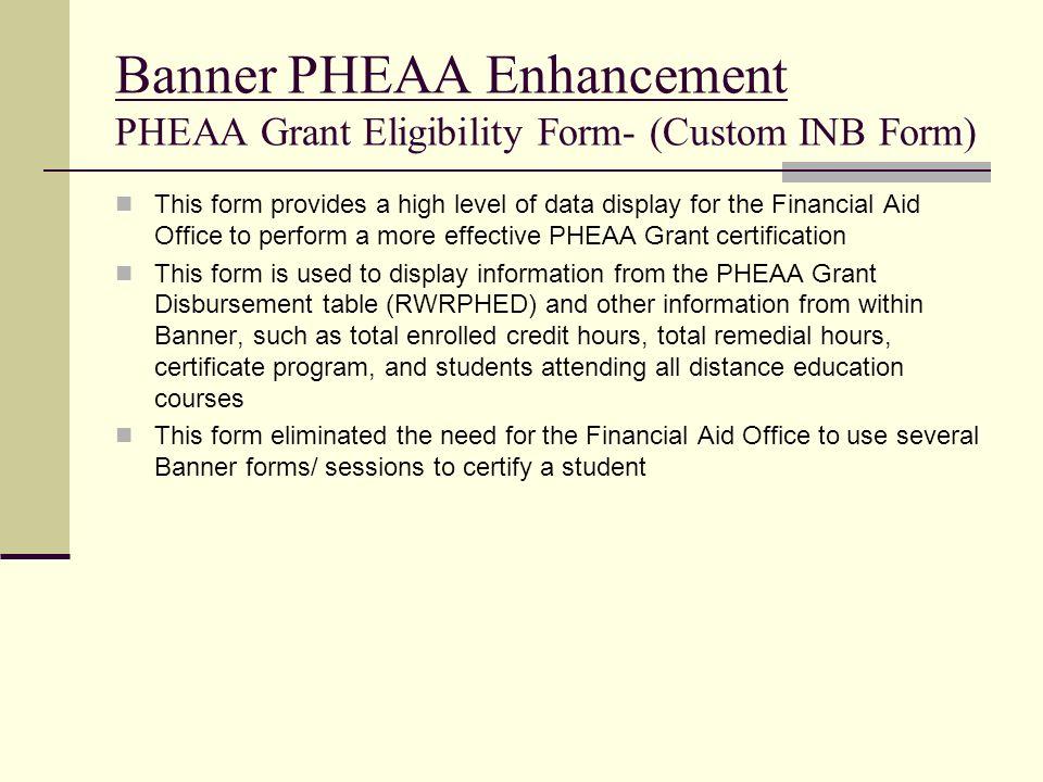 Banner PHEAA Enhancement PHEAA Grant Eligibility Form- (Custom INB Form)
