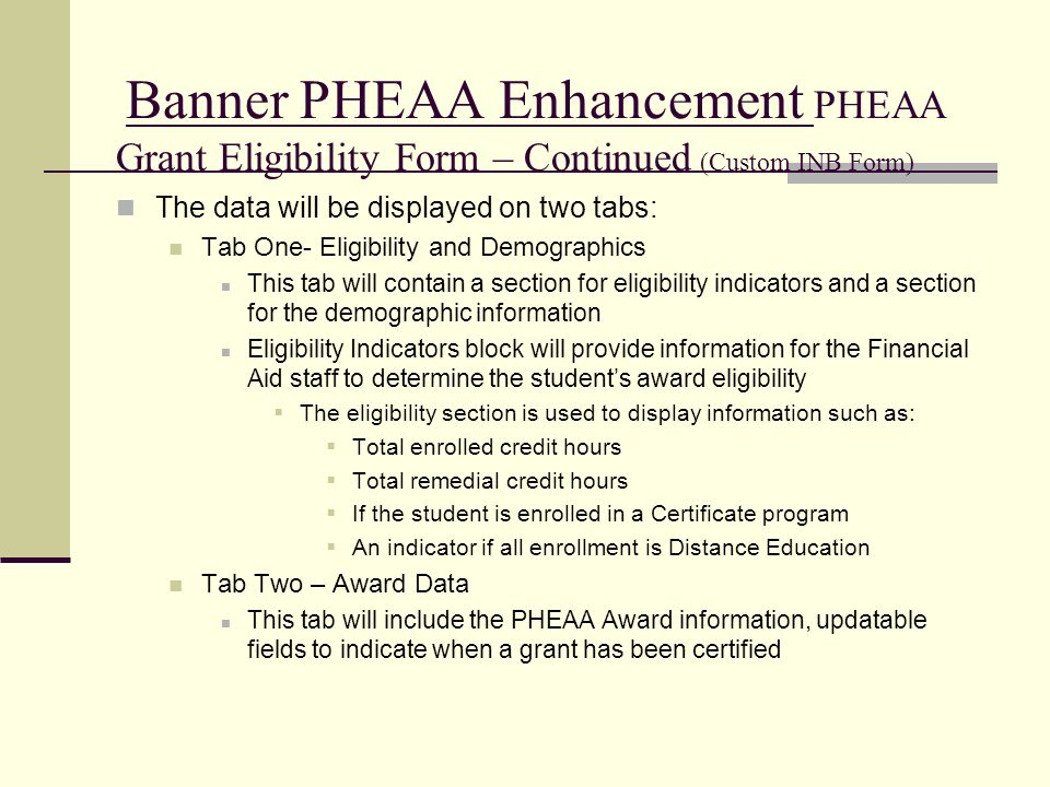 Banner PHEAA Enhancement PHEAA Grant Eligibility Form – Continued (Custom INB Form)