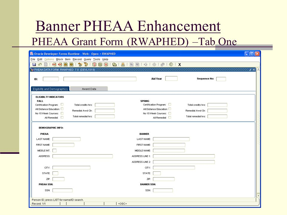 Banner PHEAA Enhancement PHEAA Grant Form (RWAPHED) –Tab One