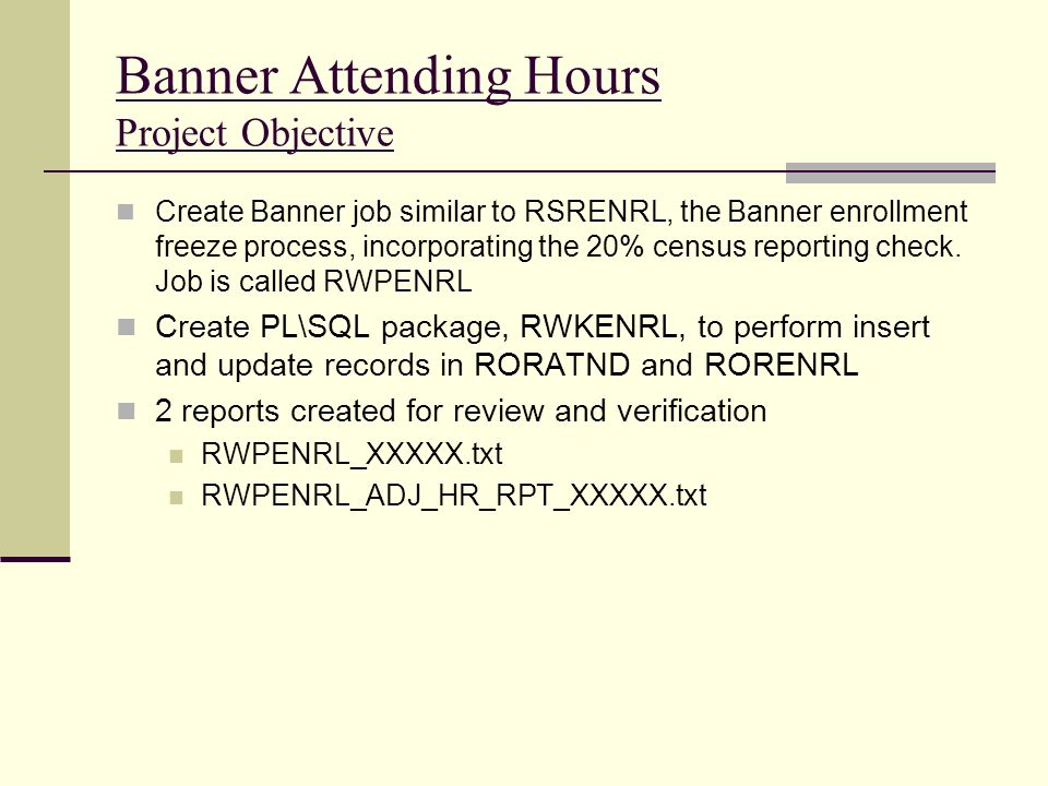 Banner Attending Hours Project Objective
