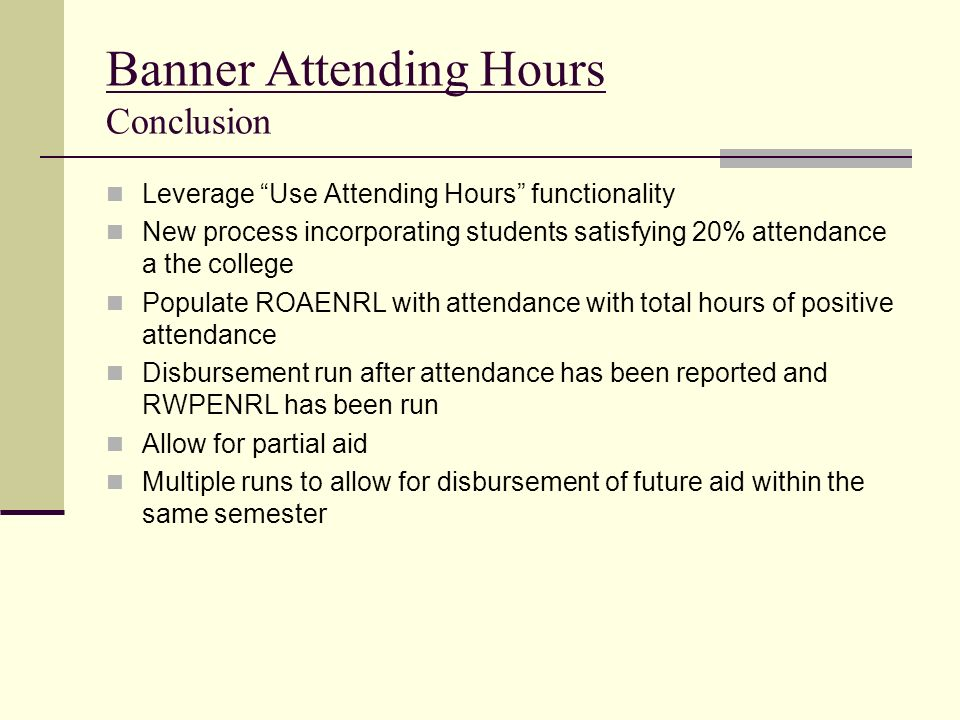 Banner Attending Hours Conclusion