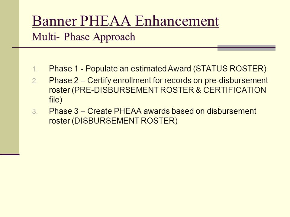 Banner PHEAA Enhancement Multi- Phase Approach