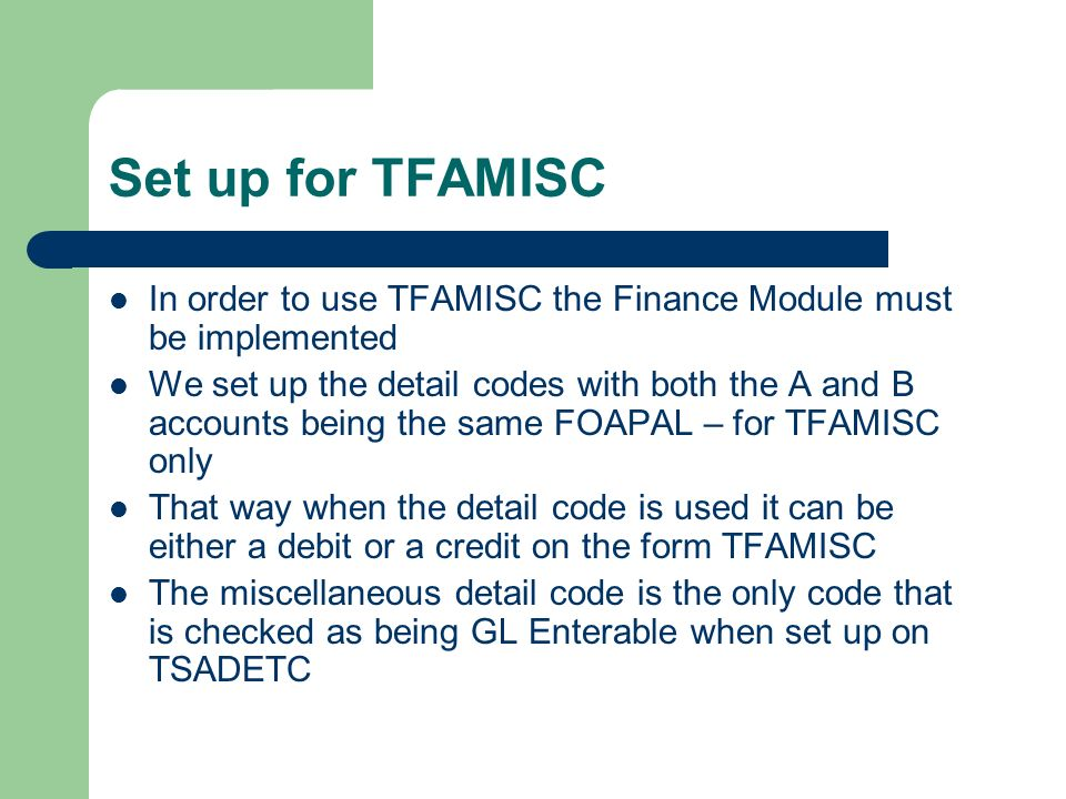 Set up for TFAMISC In order to use TFAMISC the Finance Module must be implemented.