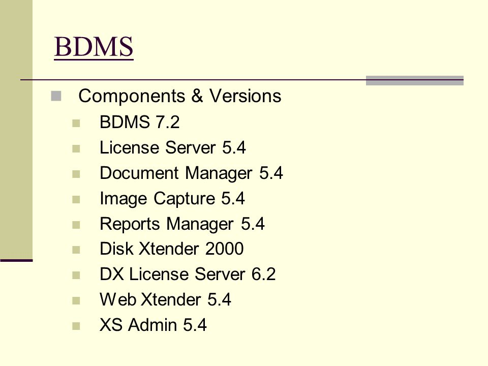BDMS Components & Versions BDMS 7.2 License Server 5.4