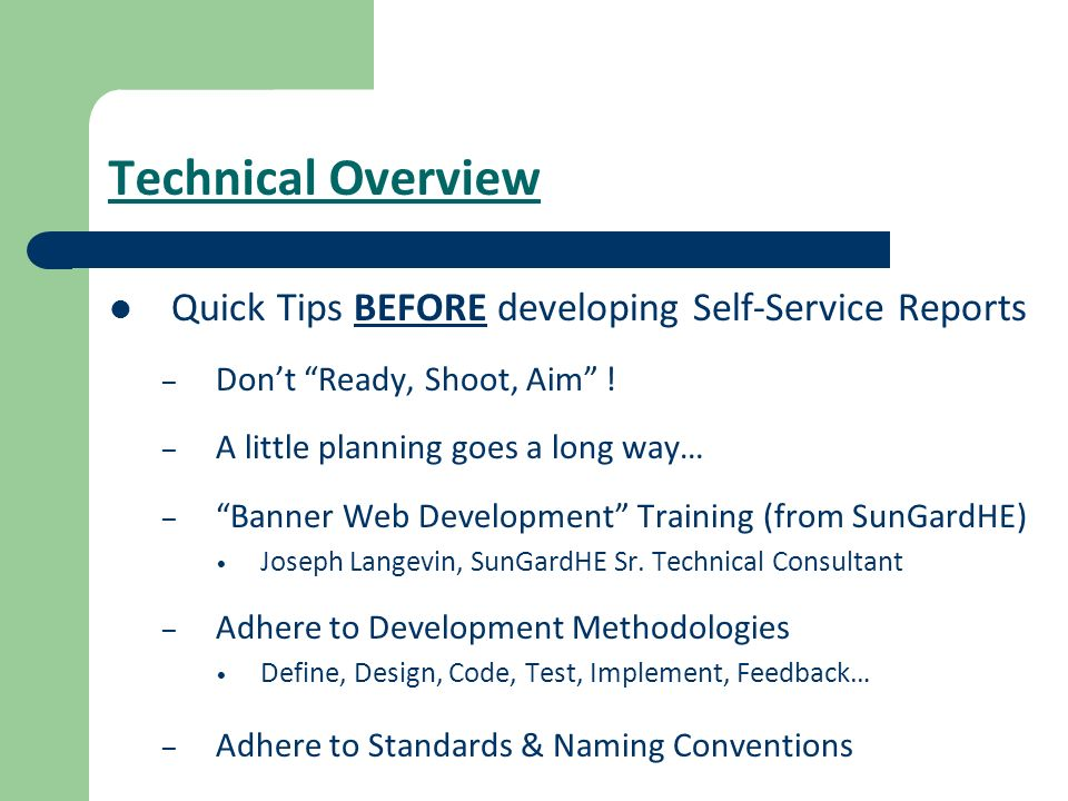 Technical Overview Quick Tips BEFORE developing Self-Service Reports
