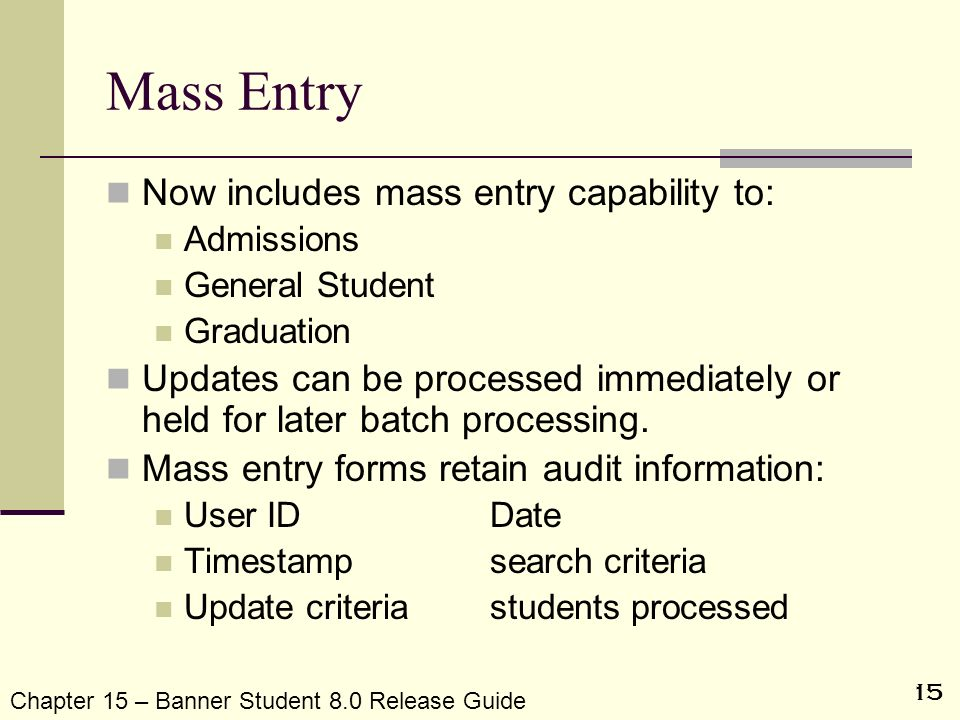 Mass Entry Now includes mass entry capability to: