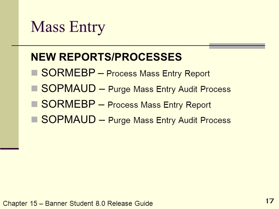 Mass Entry NEW REPORTS/PROCESSES SORMEBP – Process Mass Entry Report